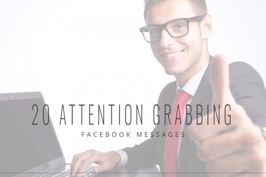 20 Attention-Grabbing Facebook Messages 4